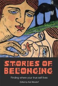 Stories of Belonging by Kelly Wendorf